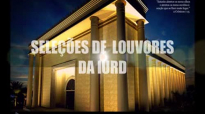 SELEO DE LOUVORES DA IURD VOL. 1