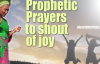 Prophetic prayers to shout of Joy - Rev. Funke F. Adejumo.mp4