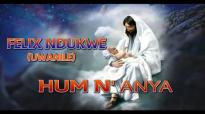 Felix Ndukwe - Hum N'Anya - Nigerian Gospel Music.mp4