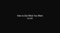 ZIG ZIGLAR MOTIVATION How to Get What You Want.mp4
