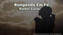 Rompendo em F  Kleber Lucas