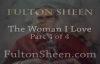 Archbishop Fulton J. Sheen - The Woman I Love - Part 4 of 4.flv