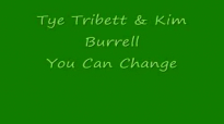 Tye Tribett (feat. Kim Burrell) You Can Change.flv