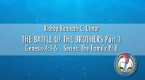 The Battle of the Brothers by Bishop Kenneth C. Ulmer.flv