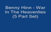 Benny Hinn  War In The Heavenlies 5 Part Set Audio