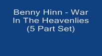 Benny Hinn  War In The Heavenlies 5 Part Set Audio