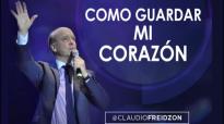 Pastor Claudio Freidzon _ COMO GUARDAR MI CORAZÓN _ Prédica del Pastor Claudio F.mp4
