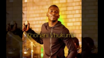 Rofhiwa Manyaga - Khonani Vhukuma.mp4