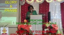 Preaching Pastor Rachel Aronokhale - Anointing of God Ministries_ Glory and Praise December 2020.mp4