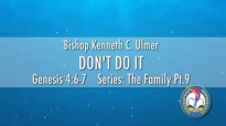 Don't do it by Bishop Kenneth C. Ulmer.flv