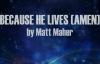 Because He Lives (Amen) by Matt Maher - Lyric Video.flv