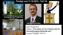 Predigt Pastor Jakob Tscharntke zur Zuwanderungskrise - Teil 1_4 (Riedlingen, 11.10.2015).flv