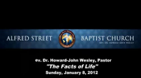 12010811AM The Facts of Life  Pastor HowardJohn Wesley