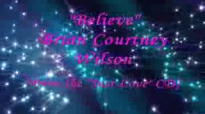 Believe by Brian Courtney Wilson.flv