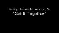 Bishop James Morton  Get It Together
