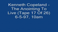 Kenneth Copeland -The Anointing To Live By Faith (17 Of 26) (Audio) -