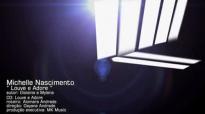 Michelle Nascimento  Louve e Adore Clipe Oficial HD MK Music