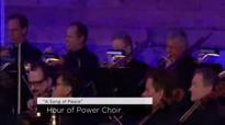 """A Song of Peace"" - Hour of Power Choir.3gp"