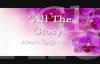 All The Glory Alexis Spight lyrics.flv