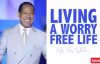 PASTOR CHRIS_ 2019 LIVING A WORRY FREE LIFE.mp4