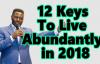 12 KEYS TO LIVE ABUNDANTLY IN 2018 - MATTHEW ASHIMOLOWO 2018.mp4
