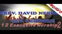 Rev  David Nebife _ Rev  Chidozie - 12 Executive Worship 2 - Nigerian Gospel Music