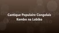 Cantiques Congolais- Kembo na Lobiko.flv