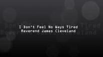 Rev. James Cleveland-I Don't Feel No Ways Tired.flv