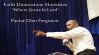 Pastor Glen Ferguson As We Went to Prayer Part 1 of 2 MUST SEE