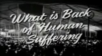 Oral Roberts What is Back of Human Suffering
