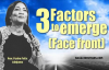 3 Factors to emerge (Face front)