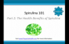 Spirulina 101 The Health Benefits of Spirulina
