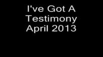 I've Got A Testimony Rev Clay Evans April 2013.flv