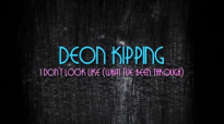 Deon Kipping I Don't Look Like (What I've Been Through) Lyric Video.flv
