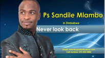 Sandile Mlambo Never look back.mp4