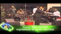 Pastor John Hannah Ingredients of SeriesWorship