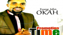 EVANG. JOHN OKAH - PROMOTION TIME - Latest 2019 Nigerian Gospel Music.mp4