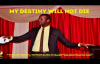 MY DESTINY WILL NOT DIE by Apostle Paul A Williams.mp4