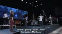 Where I Belong Bethel Church feat William Matthews Sunday Morning Worship March 17, 2013