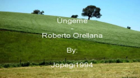 Roberto Orellana - Úngeme.mp4