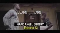 LEARN not EARN (Mark Angel Comedy) (Episode 43).flv