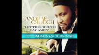Andrae Crouch - Let The Church Say Amen.flv