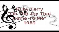 Ruby Terry - Oh The Joy That Came To Me.flv