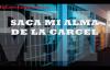 Saca Mi Alma de la Carcel - Daniela Barroso LETRA LYRICS.mp4