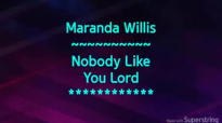 Maranda Willis - Nobody Like You Lord _with Lyrics.flv