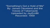 Something's Got a Hold of Me (1959)- James Cleveland.flv
