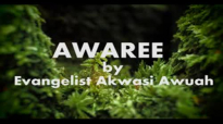 AWAREE by Evangelist Akwasi Awuah