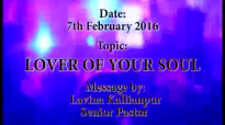 LOVER OF YOUR SOUL - 7th February 2016 - SK Ministries - Speaker - Senior Pastor Lavina Kallianpur.flv