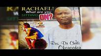 Rev. Dr. Chidi Okoroafor - Rachael What Are You Sitting On - WORSHIP & PRAISE SO.mp4