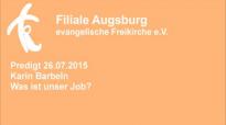 Predigt 26.07.2015 Karin Barbeln - Was ist unser Job.flv